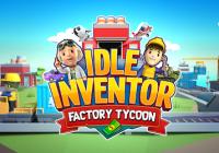 Bezczynny wynalazca - Kody Factory Tycoon&Włamać się