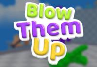 Blow Them Up - Cheats&Hack